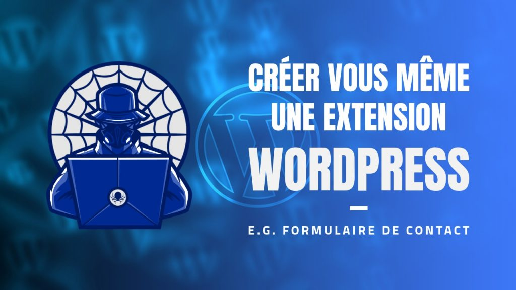 Creation of WordPress extensions - Development of a short code to display the extension on the pages